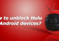 how to unblock hulu on android devices